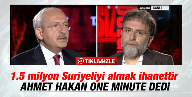 """Kemal Kılıçdaroğlu: """"1,5 milyon Suriyeliyi almak ihanettir"""""""