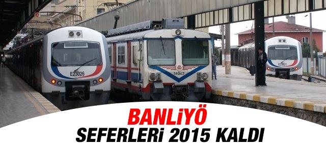 Gebze Haydarpaşa Banliyö Treni Seferleri 2015'e Kaldı