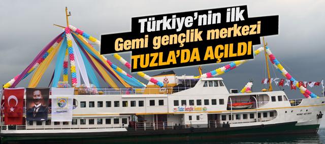 Türkiye'nin İlk Gemi Gençlik Merkezi Tuzla'da Açıldı