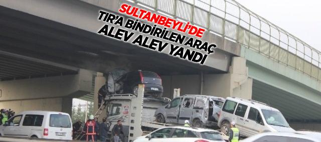 Sultanbeyli'de Tır'a Yüklenen Araç Alev Aldı