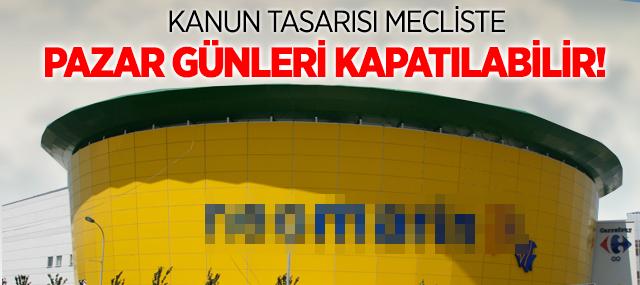 Pazar günleri Avm'ler Kapatılıyor - Yasa Meclis'te
