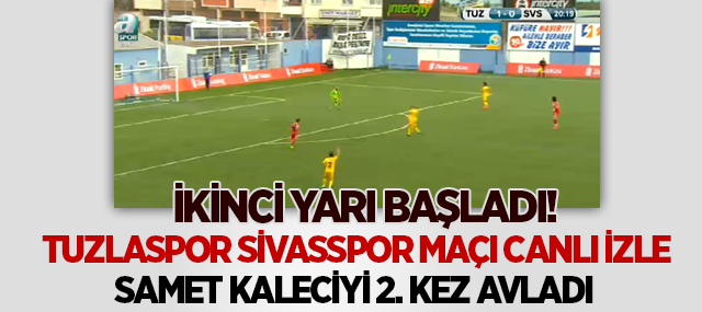 Tuzlaspor Sivasspor maçı canlı izle