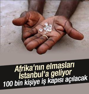 Elmaslar Türkiye'de işlenecek