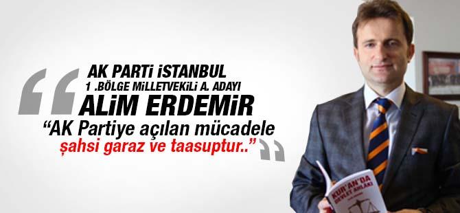 """""""Ak Parti'ye açılan mücadele  şahsi garaz ve taasuptur.."""""""
