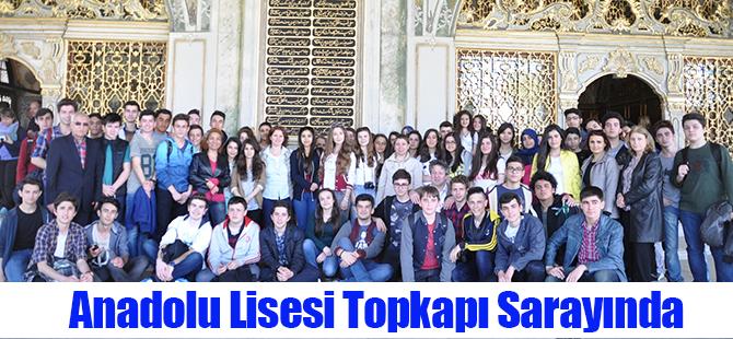 Anadolu Lisesi Topkapı Sarayında