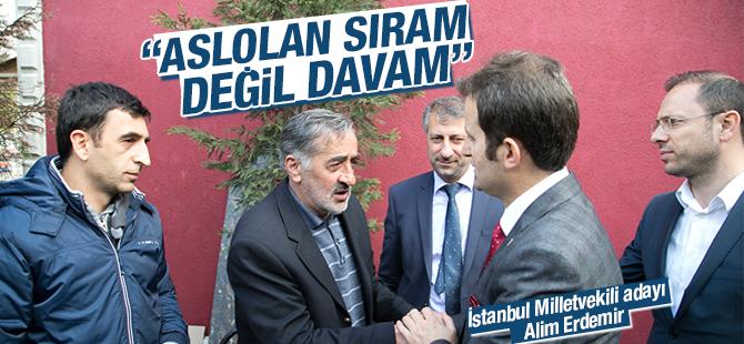 """Alim Erdemir, """"Aslolan Sıram Değil, Davamdır"""""""