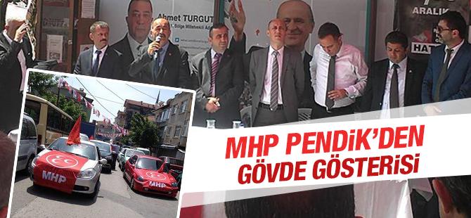 MHP Pendik, Dumlupınar'da Gövde Gösterisi Yaptı