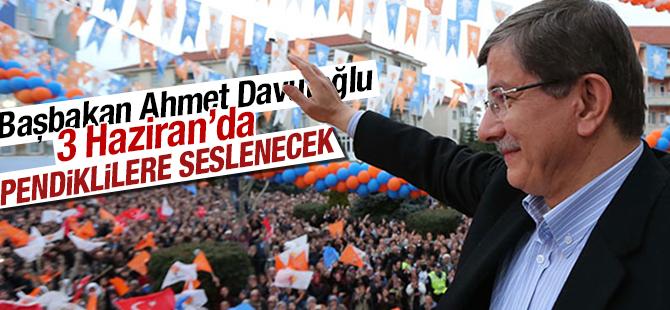Başbakan Ahmet Davutoğlu 3 Haziran'da Pendikte