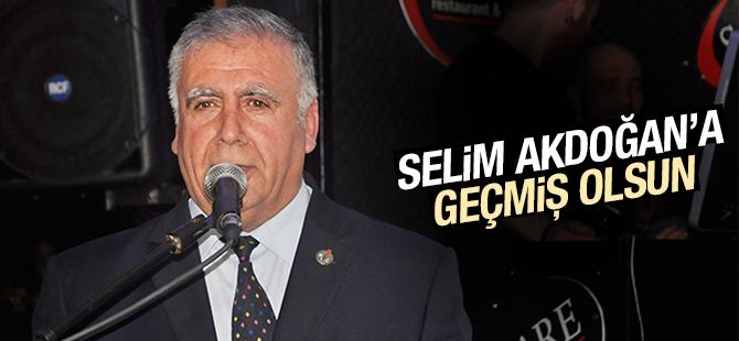 Selim Akdoğan'a Geçmiş Olsun