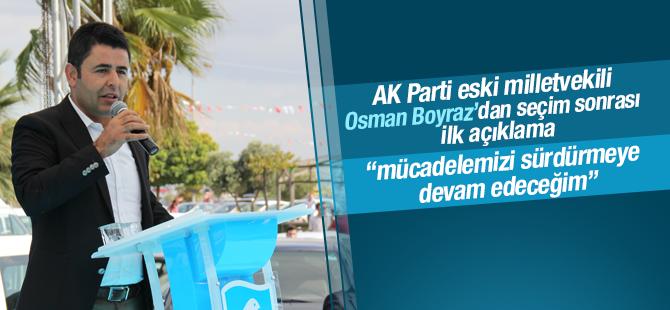 Osman Boyraz: Mücadelimizi Sürdürmeye Devam Edeceğim