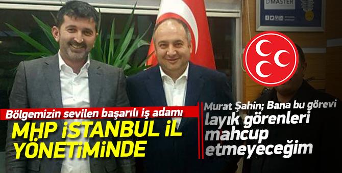 Sevilen Pendikli iş adamı Murat Şahin MHP İstanbul İl Yönetiminde