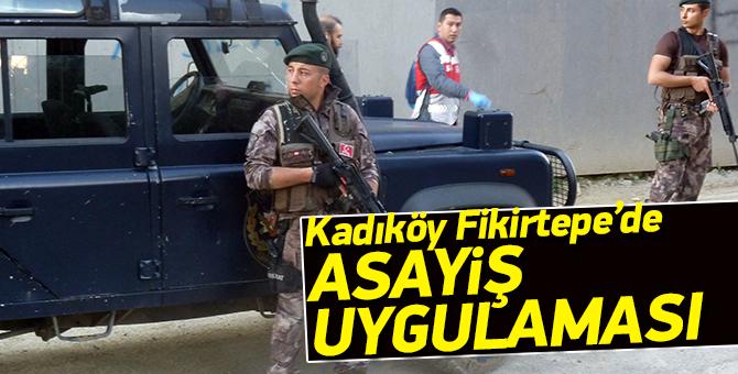 Kadıköy Fikirtepe'de asayiş uygulaması