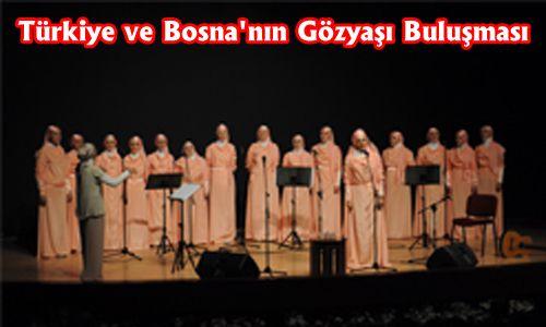 Türkiye ve Bosna´nın Gözyaşı Buluşması
