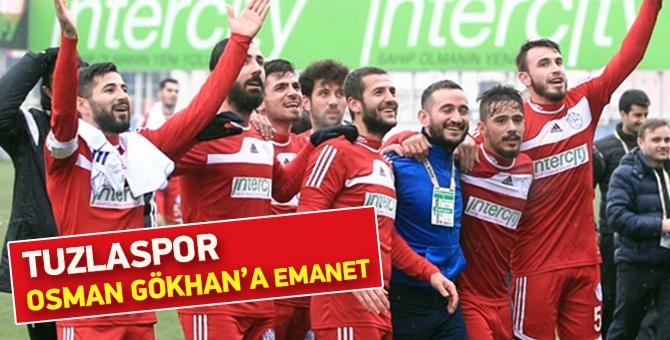 Tuzlaspor Osman Gökhan'a emanet
