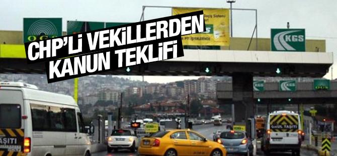 İstanbul'daki Otoyol Gişelerinin Kalkması İçin CHP'li vekillerden Kanun Teklif