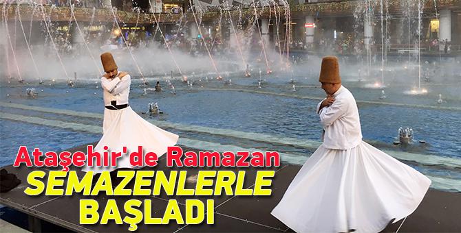 Ataşehir'de Ramazan semazenlerle başladı
