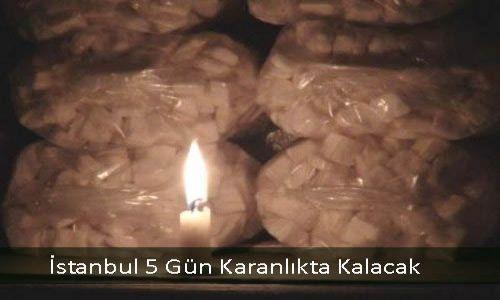 İstanbul 5 Gün Karanlıkta Kalacak