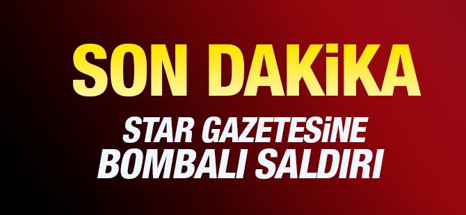 Star gazetesinde bombalı saldırı!