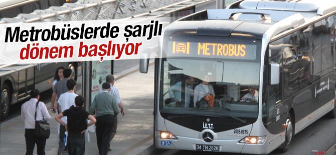Metrobüslerde şarjlı dönem başlıyor