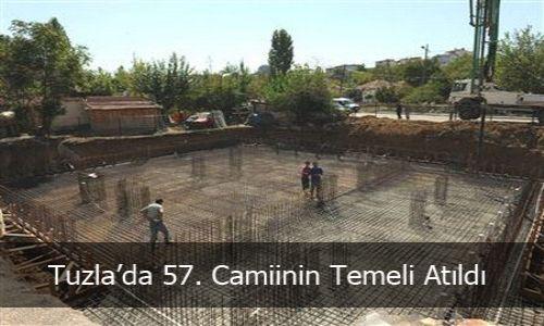 Tuzla´da 57. Caminin Temeli Atıldı