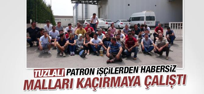 Tuzlalı Patron İşçilerden Habersiz Malları Kaçırmaya Çalıştı