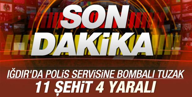 Iğdır'da polis servisine saldırı: 11 şehit