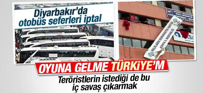 OYUNA GELME TÜRKİYEM! Diyarbakır'da otobüs seferleri iptal edildi