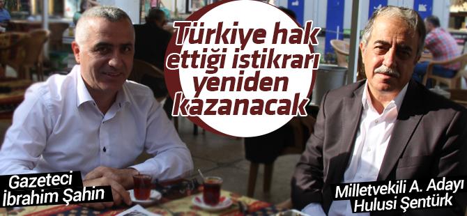 """Hulusi Şentürk, """"Türkiye Hak Ettiği İstirarı Kazanacak!"""""""