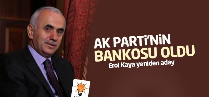 Erol Kaya AK Parti'nin Bankosu Oldu