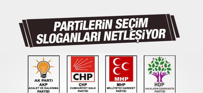 Partilerin seçim sloganları netleşiyor