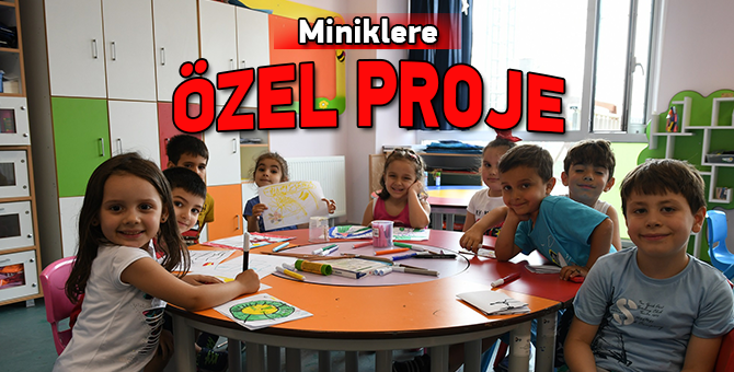 Miniklere Özel Proje