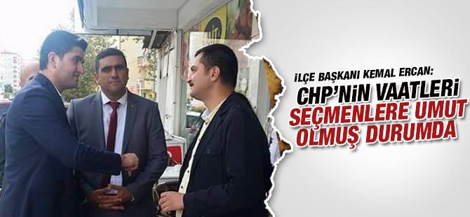 Kemal Ercan: CHP'nin Vaatleri Seçmenlere Umut Olmuş Durumda