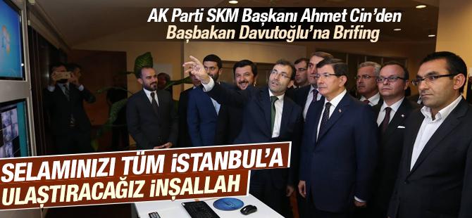 """Ahmet Cin'den Başbakana Brifing! """"Selamınızı tüm İstanbul'a ulaştıracağız"""""""