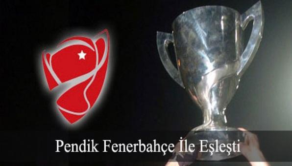 Pendik Fenerbahçe İle Eşleşti