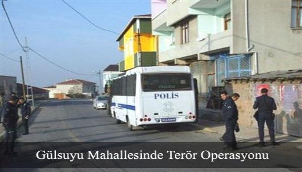 Gülsuyu Mahallesinde Terör Operasyonu
