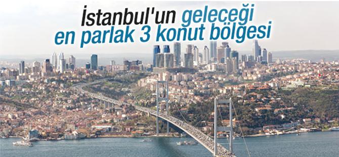 İstanbul'da Geleceği Parlak 3 Konut Bölgesi