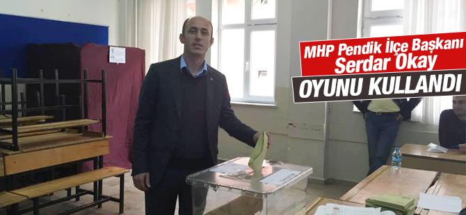 Pendik Mhp İlçe Başkanı Serdar Okay Oyunu Kullandı