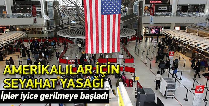 Amerikalılar için seyahat yasağı