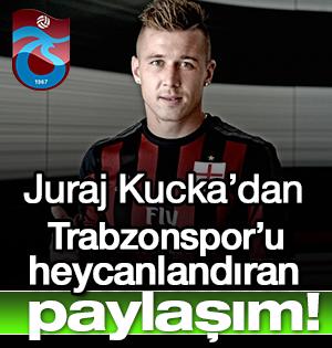Juraj Kucka'dan Trabzonspor'u  heyecanlandıran paylaşım