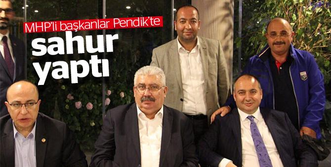 MHPli başkanlar Pendik'te sahur yaptı