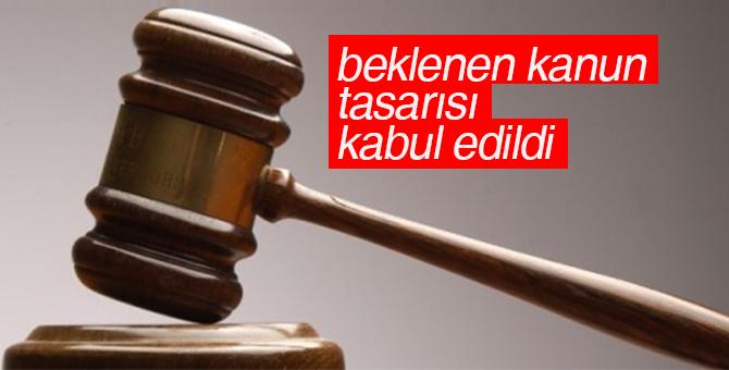 Kanun tasarısı kabul edildi