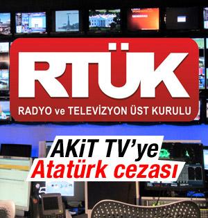 Akit TV Atatürk KJ'sinden Ceza Aldı! Tekrarlarsa Lisansı İptal edilecek