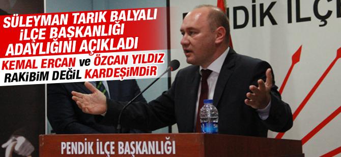 Süleyman Tarık Balyalı Pendik CHP İlçe Başkan Adaylığını Açıkladı