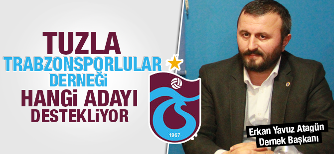 Tuzla Trabzonsporlular Derneği Hacıosmanoğlu'na Destek Olacağını Açıkladı