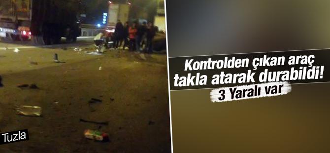 Tuzla'da Kontrolden çıkan araç Takla Atarak Durabildi! 3 Yaralı Var