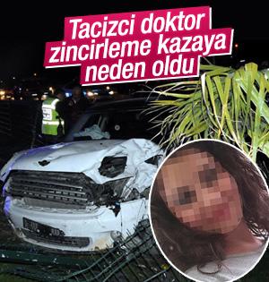 Tacizci doktor zincirleme kazaya neden oldu