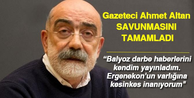 Gazeteci Ahmet Altan savunmasını tamamladı