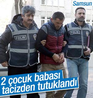 2 çocuk babası tacizden tutuklandı