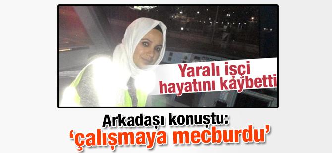 Zehra Musa Yamaç'ın Arkadaşı Konuştu: Çalışmaya Mecburdu