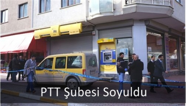 PTT Şubesi Soyuldu